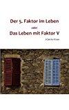 5. Faktor Im Leben Oder das Leben Mit Faktor V  N/A 9783837090260 Front Cover
