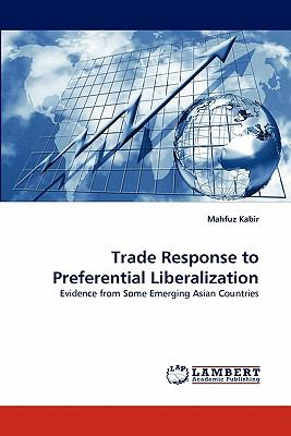 Trade Response to Preferential Liberalization N/A 9783838387260 Front Cover