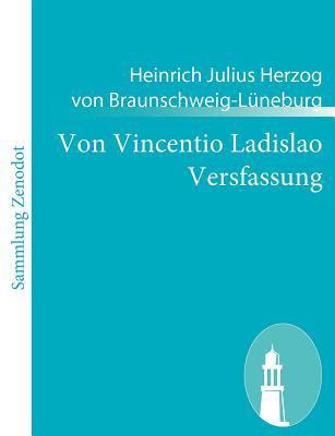 Von Vincentio Ladislao Versfassung   2010 9783843055260 Front Cover
