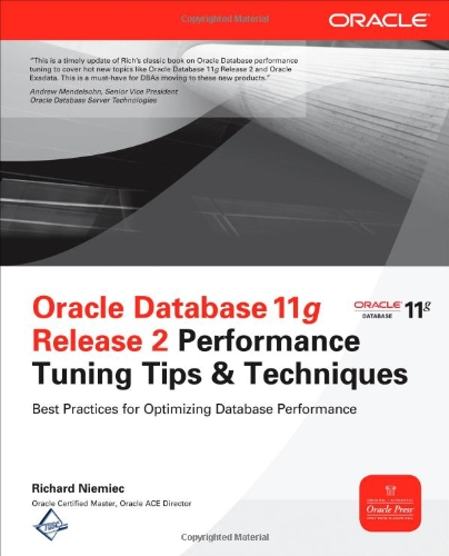Oracle Database 11g Release 2 Performance Tuning Tips and Techniques   2012 edition cover