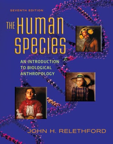 Human Species An Introduction to Biological Anthropology 7th 2008 edition cover