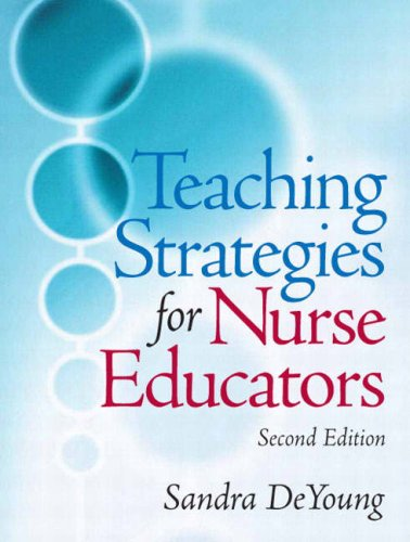 Teaching Strategies for Nurse Educators  2nd 2009 9780131790261 Front Cover