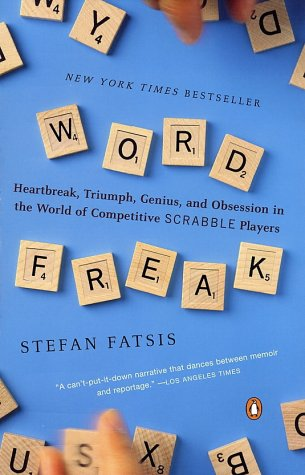Word Freak Heartbreak, Triumph, Genius, and Obsession in the World of Competitive Scrabble Players  2001 (Reprint) 9780142002261 Front Cover