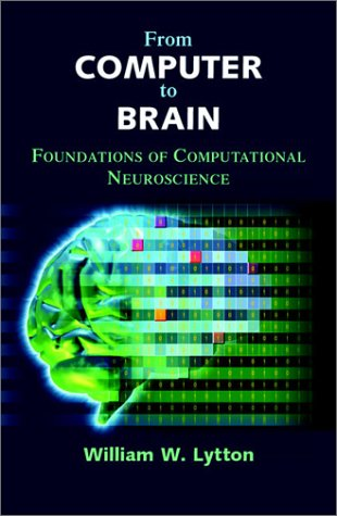 From Computer to Brain Foundations of Computational Neuroscience  2002 edition cover