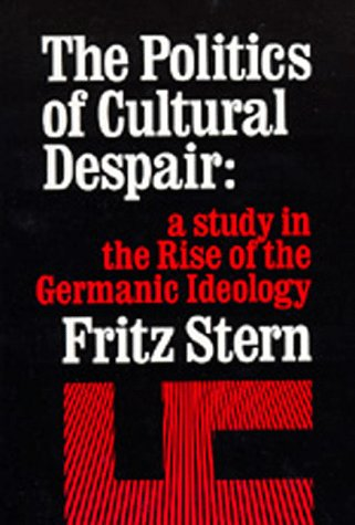 Politics of Cultural Despair A Study in the Rise of the Germanic Ideology  1974 (Reprint) edition cover