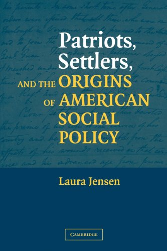 Patriots, Settlers, and the Origins of American Social Policy   2003 edition cover