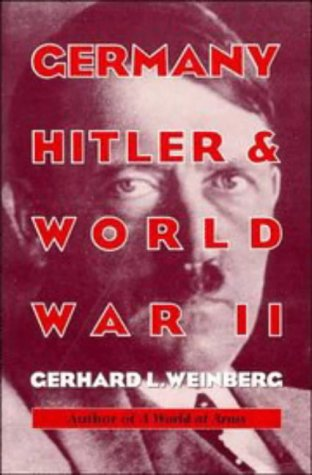 Germany, Hitler, and World War II Essays in Modern German and World History  1996 edition cover