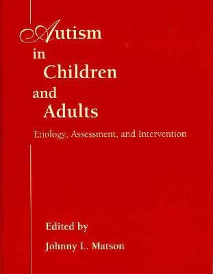 Autism in Children and Adults Etiology, Assessment and Intervention  1994 9780534238261 Front Cover