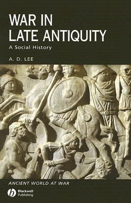 War in Late Antiquity A Social History  2007 edition cover
