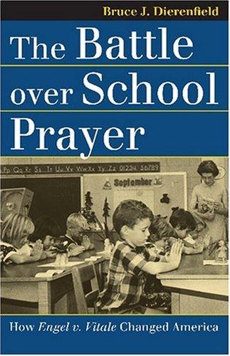 Battle over School Prayer How Engel V. Vitale Changed America  2007 edition cover