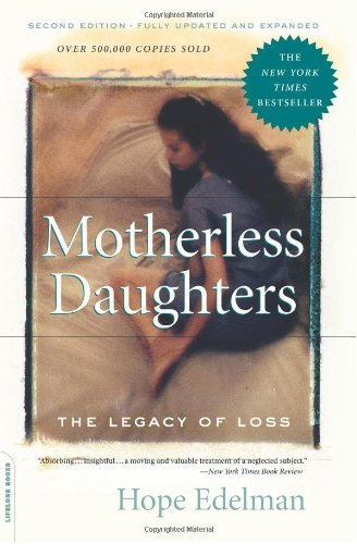 Motherless Daughters The Legacy of Loss 2nd 2006 9780738210261 Front Cover