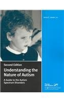 Understanding the Nature of Autism : A Guide to the Autism Spectrum Disorders 2nd 2002 edition cover