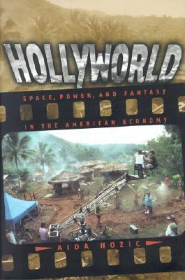 Hollyworld Space, Power, and Fantasy in the American Economy  2001 edition cover