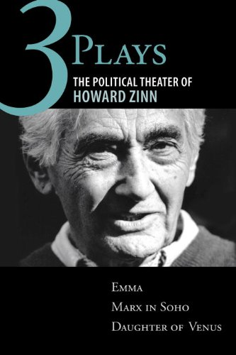 Three Plays The Political Theater of Howard Zinn - Emma, Marx in Soho, Daughter of Venus  2010 edition cover