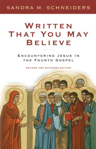 Written That You May Believe Encountering Jesus in the Fourth Gospel 2nd 2003 (Revised) edition cover