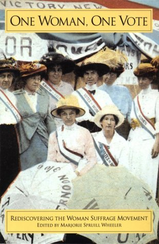One Woman, One Vote Rediscovering the Women's Suffrage Movement N/A edition cover