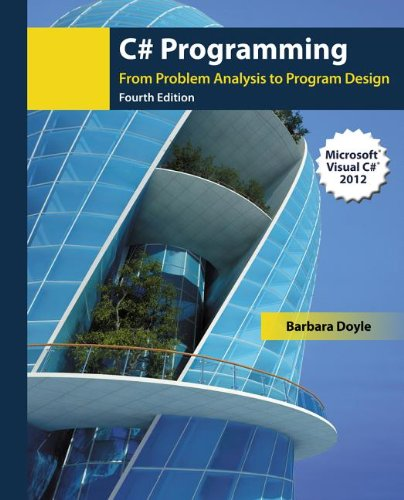 C# Programming: From Problem Analysis to Program Design  2013 edition cover