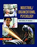 Industrial/Organizational Psychology Understanding the Workplace 5th 2017 9781319014261 Front Cover