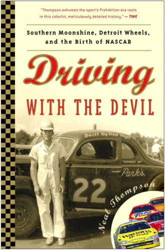 Driving with the Devil Southern Moonshine, Detroit Wheels, and the Birth of NASCAR N/A edition cover