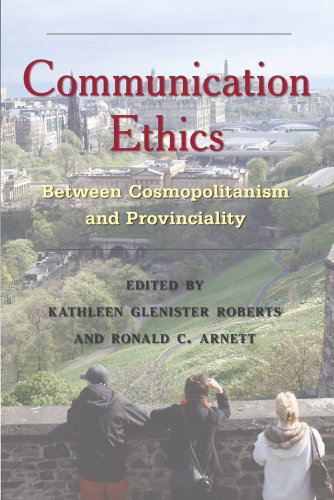 Communication Ethics Between Cosmopolitanism and Provinciality  2008 edition cover