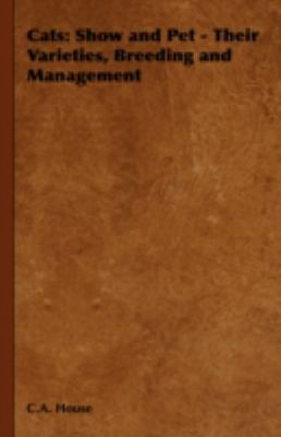 Cats: Show and Pet - Their Varieties, Breeding and Management  2008 edition cover