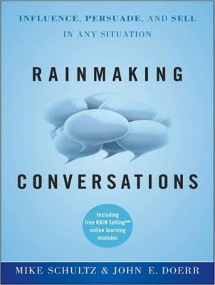 Rainmaking Conversations: Influence, Persuade, and Sell in Any Situation  2011 edition cover