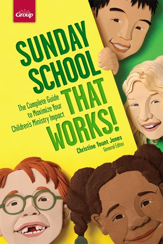 Sunday School That Works! He Complete Guide to Maximize Your Children's Ministry Impact N/A edition cover