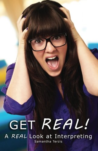 Get REAL! A REAL Look at Interpreting N/A 9781491031261 Front Cover