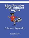 Mon Premier Dictionnaire Lingala Colorier et Apprendre Large Type 9781492159261 Front Cover