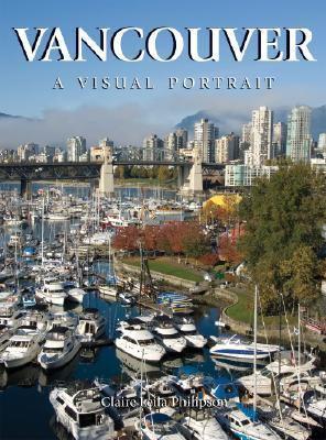 Vancouver A Visual Portrait  2008 9781552859261 Front Cover