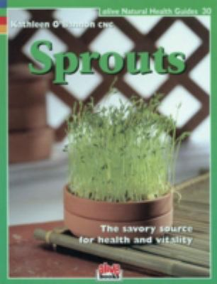 Sprouts The Savory Source for Health and Vitality  2007 9781553120261 Front Cover