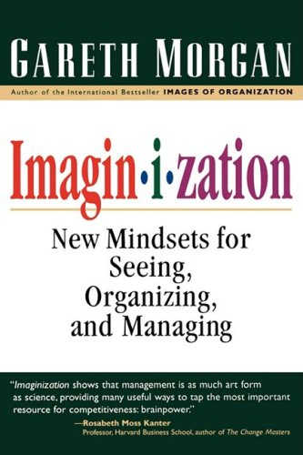 Imaginization New Mindsets for Seeing, Organizing, and Managing  1997 (Reprint) edition cover