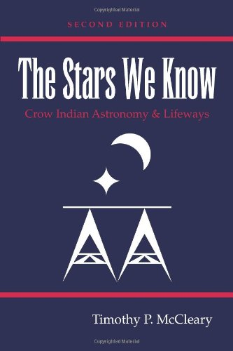 Stars We Know Crow Indian Astronomy and Lifeways 2nd 2011 edition cover
