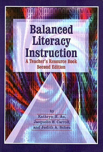 Balanced Literacy Instruction : A Teachers Resource Book 2nd 2001 (Revised) edition cover