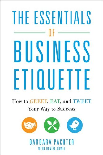 Essentials of Business Etiquette How to Greet, Eat, and Tweet Your Way to Success  2013 edition cover