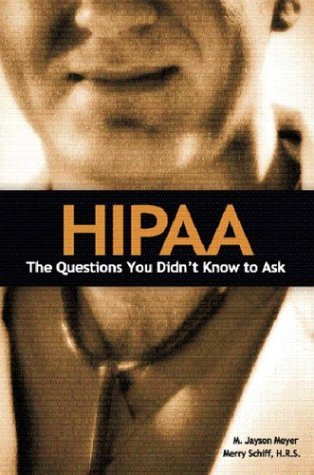 Hipaa The Questions You Didn't Know to Ask  2004 9780131144262 Front Cover