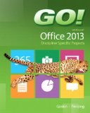 Go! With Microsoft Office 2013 Discipline Specific Projects   2014 9780133405262 Front Cover