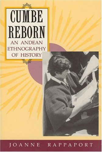 Cumbe Reborn An Andean Ethnography of History  1994 9780226705262 Front Cover