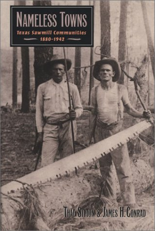 Nameless Towns Texas Sawmill Communities, 1880-1942  1998 edition cover