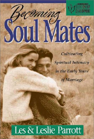 Becoming Soul Mates Cultivating Spiritual Intimacy in the Early Years of Marriage  1997 9780310219262 Front Cover