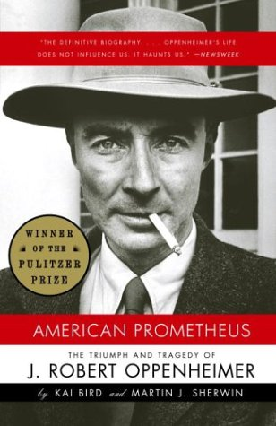 American Prometheus The Triumph and Tragedy of J. Robert Oppenheimer  2006 edition cover
