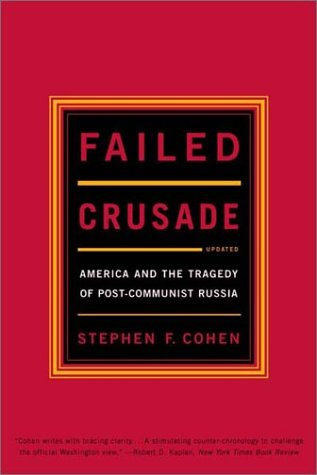 Failed Crusade America and the Tragedy of Post-Communist Russia  2001 (Reprint) edition cover