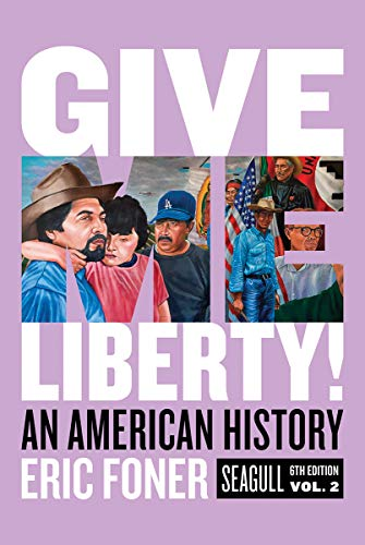 Cover art for Give Me Liberty! An American History, Vol. 2, 6th Edition