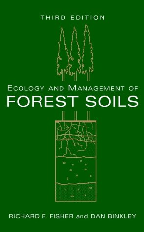 Ecology and Management of Forest Soils  3rd 2000 (Revised) 9780471194262 Front Cover