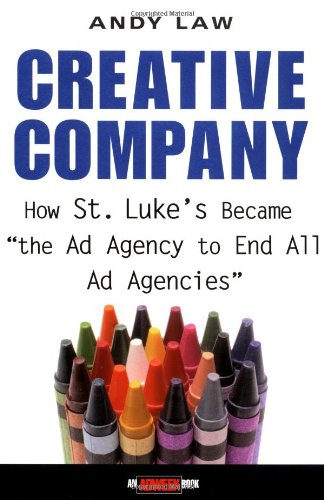 Creative Company How St. Luke's Became the Ad Agency to End All Ad Agencies  1999 edition cover