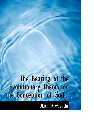 The Bearing of the Evolutionary Theory on the Conception of God: A Study in Contemporary Interpretations of God in Terms of the Doctrine of Evolution  2008 edition cover