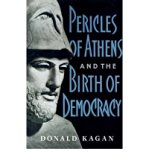 Pericles of Athens and the Birth of Democracy N/A 9780671749262 Front Cover