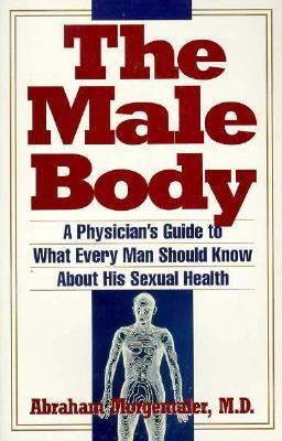 Male Body A Physician's Guide to What Every Man Should Know about His Sexual Health  1993 9780671864262 Front Cover
