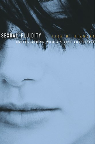 Sexual Fluidity Understanding Women's Love and Desire  2008 edition cover