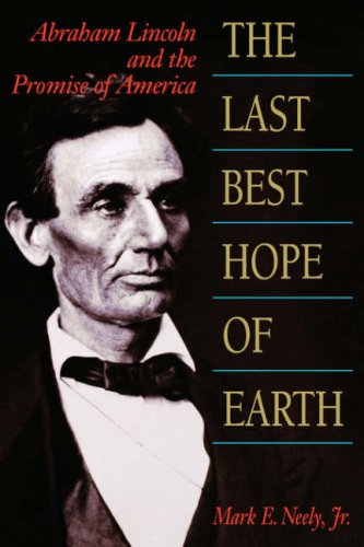 Last Best Hope of Earth Abraham Lincoln and the Promise of America  1993 edition cover